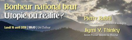 Le 16 avril à 18h30 | Le bonheur national brut, raconté par Pierre Rabhi et Jigmi Y. Thinley